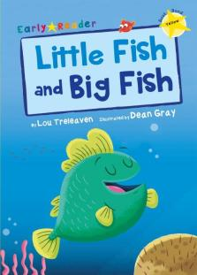 Little Fish and Big Fish (yellow early reader)